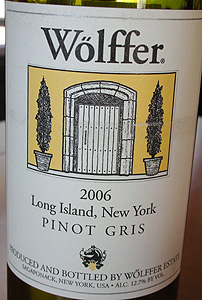 Wine:Wolffer Estate Vineyard 2006 Pinot Gris  (Long Island)