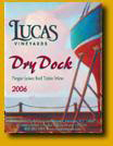 Lucas Vineyards-Dry Dock